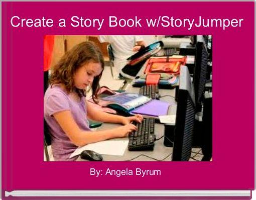 Create a Story Book w/StoryJumper