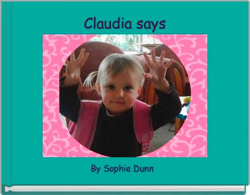 Claudia says