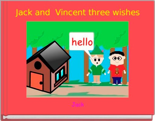 Jack and  Vincent three wishes