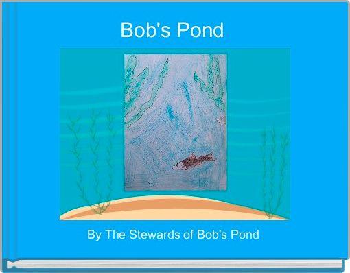 Bob's Pond
