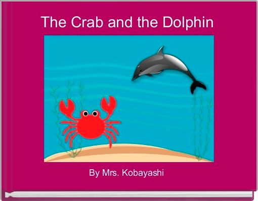 The Crab and the Dolphin