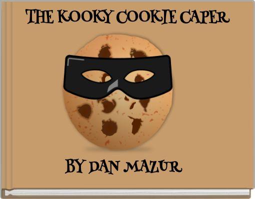 THE KOOKY COOKIE CAPER