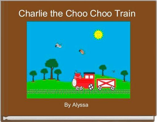 Charlie the Choo Choo Train