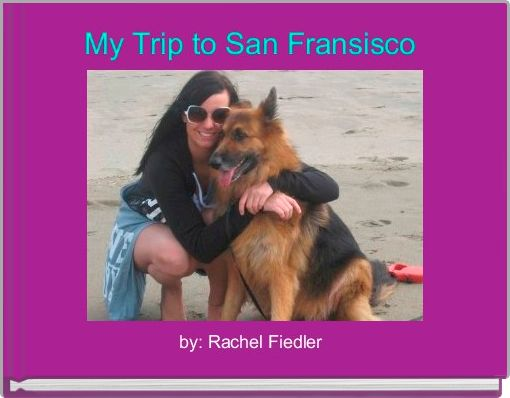 My Trip to San Fransisco