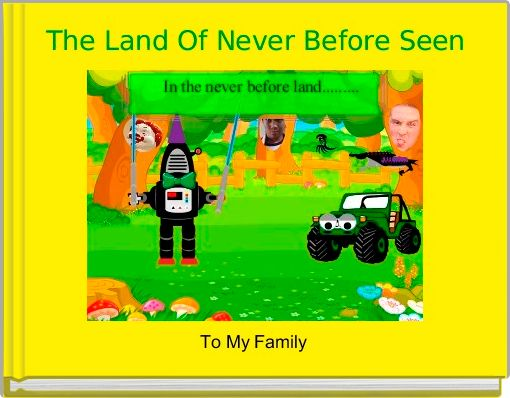 The Land Of Never Before Seen