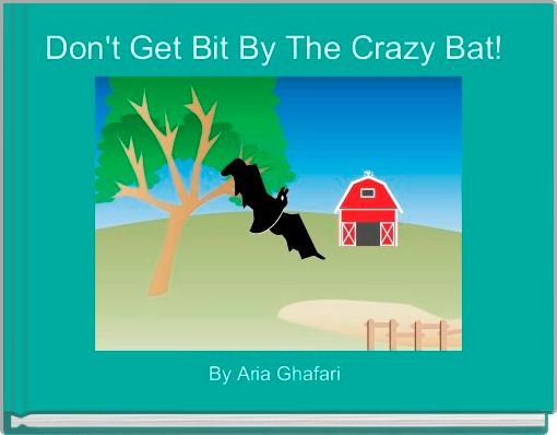 Don't Get Bit By The Crazy Bat!
