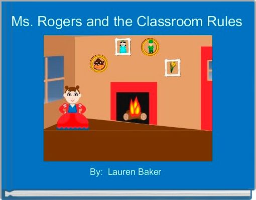 Ms. Rogers and the Classroom Rules