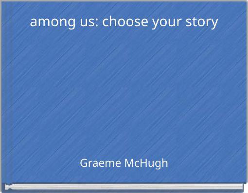 among us: choose your story