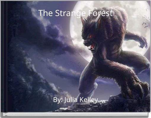 The Strange Forest.