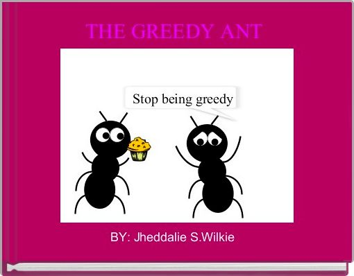 THE GREEDY ANT