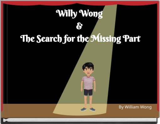 Willy Wong & The Search for the Missing Part