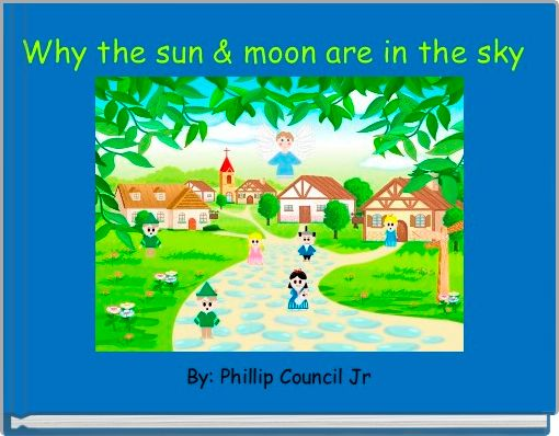 Why the sun & moon are in the sky