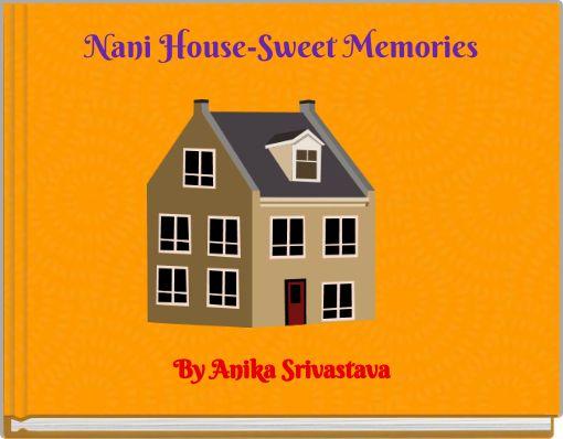 Nani House-Sweet Memories