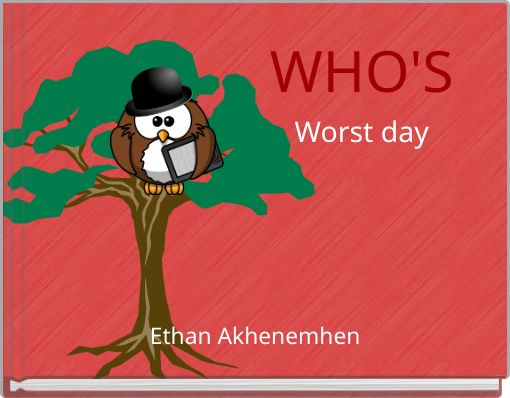 WHO'S Worst day