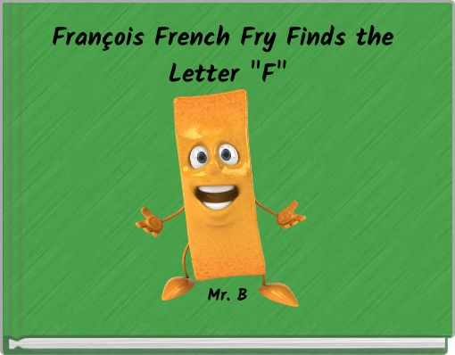 François French Fry Finds the Letter