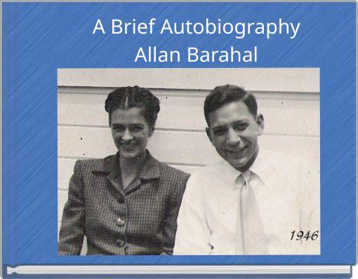 A Brief Autobiography Allan Barahal