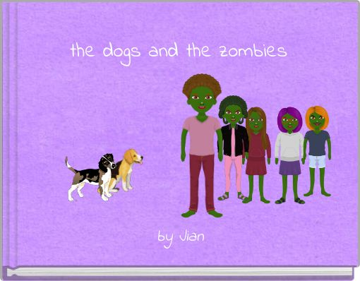 the dogs and the zombies