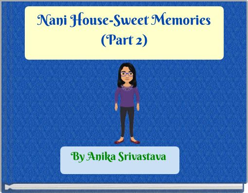Nani House-Sweet Memories (Part 2)