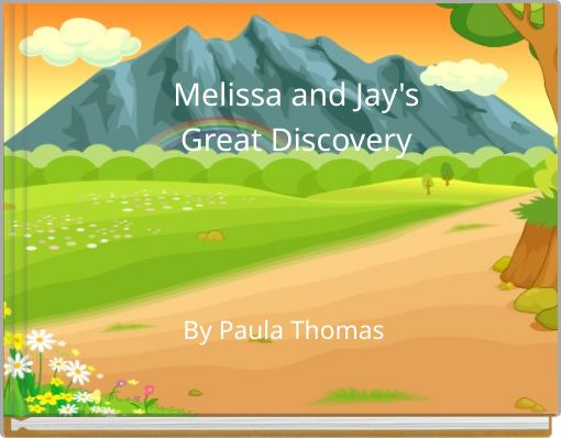 Melissa and Jay's Great Discovery