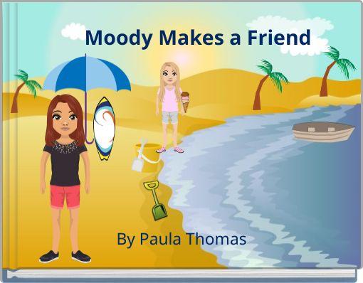 Moody Makes a Friend