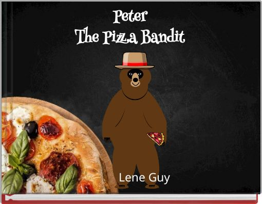 Peter The Pizza Bandit