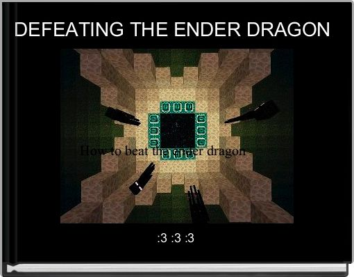 DEFEATING THE ENDER DRAGON