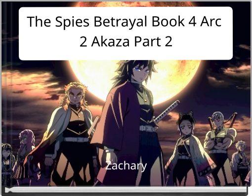The Spies Betrayal Book 3 Arc 2 Akaza Part 2