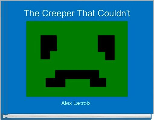 The Creeper That Couldn't