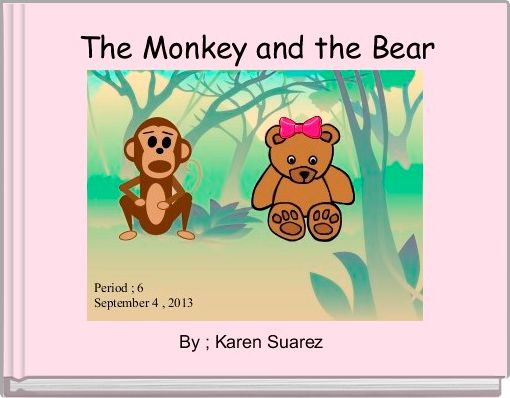 The Monkey and the Bear