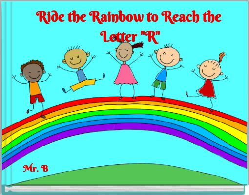 Ride the Rainbow to Reach the Letter