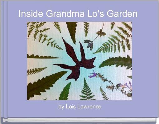 Inside Grandma Lo's Garden