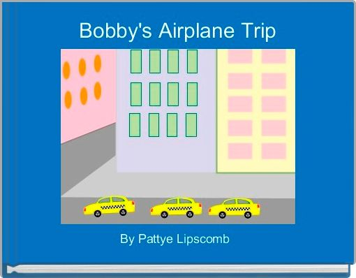 Bobby's Airplane Trip