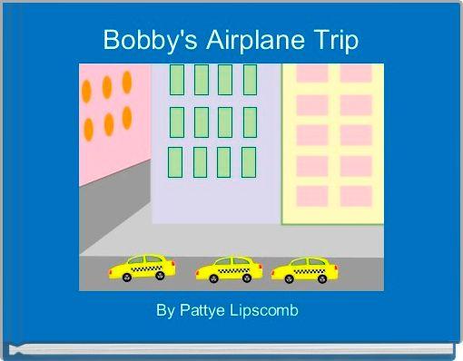Bobby's Airplane Trip