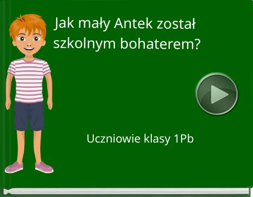Book titled 'Jak mały Antek został szkolnym bohaterem?'