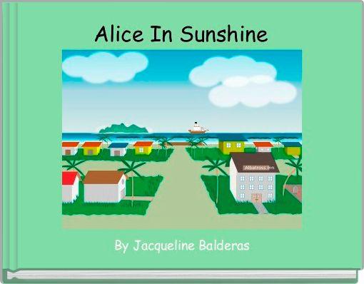 Alice In Sunshine