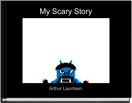 My Scary Story