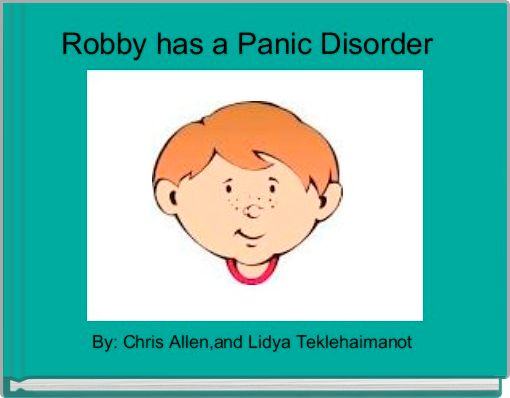 Robby has a Panic Disorder