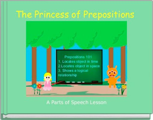 The Princess of Prepositions