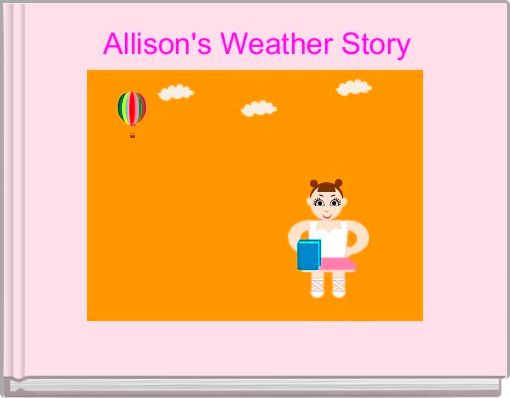 Allison's Weather Story
