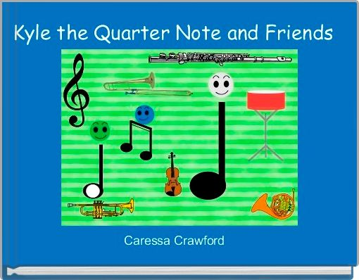 Kyle the Quarter Note and Friends