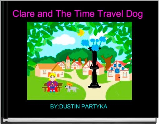 Clare and The Time Travel Dog