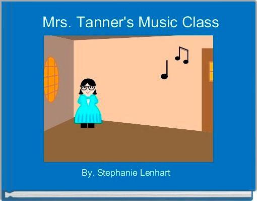 Mrs. Tanner's Music Class
