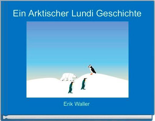 Ein Arktischer Lundi Geschichte