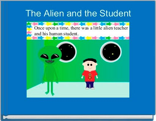 The Alien and the Student