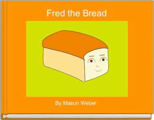Fred the Bread