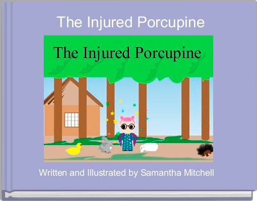 The Injured Porcupine