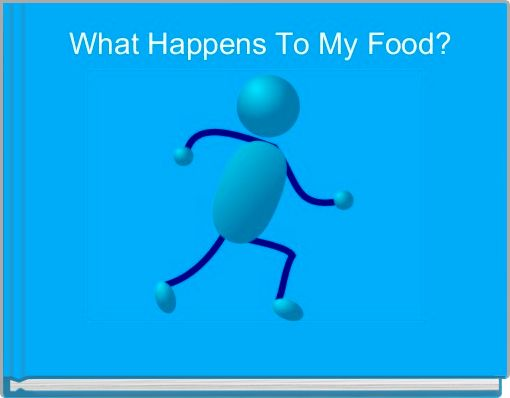 What Happens To My Food?
