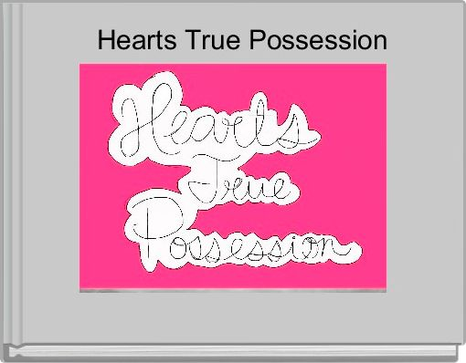 Hearts True Possession