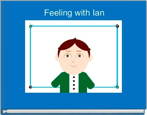 Feeling with Ian
