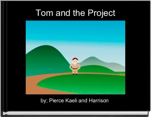 Tom and the Project